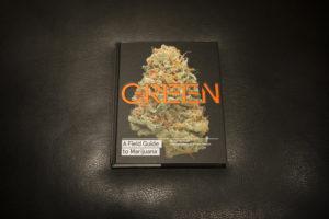 Green: A Field Guide to Marijuana book